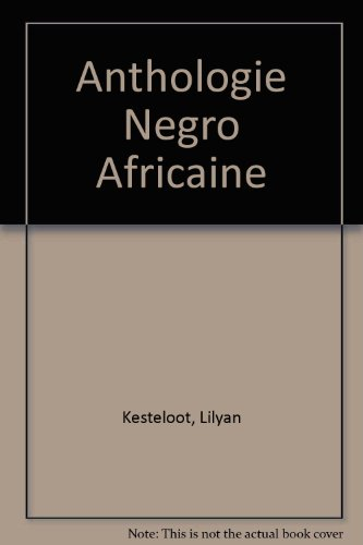 Anthologie Negro Africaine (2501009266) by Lilyan Kesteloot