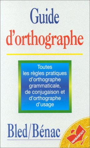Guide d'orthographe (Marabout savoirs): Bled, Edouard; Bled,