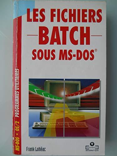 9782501017398: Les fichiers batch sous MS-DOS