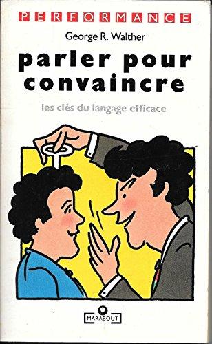 9782501018715: Parler pour convaincre : les clés du langage efficace