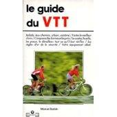 Le guide du VTT: Marcel Barbin