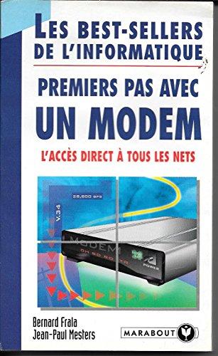 9782501023160: Premiers pas avec un modem : L'accès direct à tous les Nets