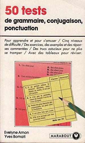 50 tests de grammaire, conjugaison, ponctuation (Marabout) - Yves Bomati; Evelyne Amon