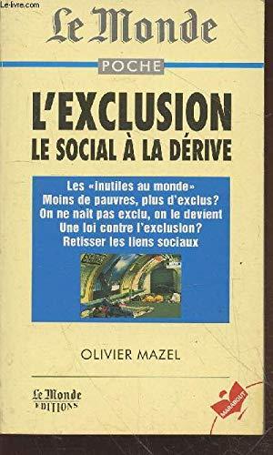9782501025270: L'exclusion Le Social A La Derive