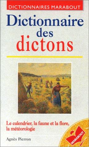 DICTIONNAIRE DES DICTONS. Saints du calendrier, faune: Pierron, Agnès
