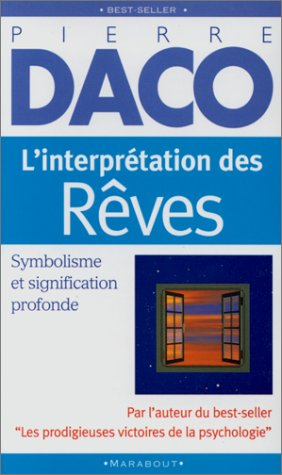 INTERPRÃ?TATION DES RÃ?VES (L'): DACO,PIERRE