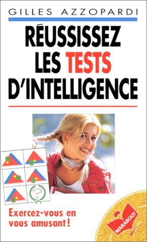 9782501026604: REUSSISSEZ LES TESTS D'INTELLIGENCE