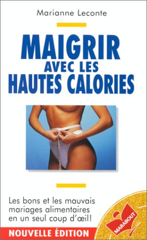 9782501026857: MAIGRIR AVEC LES HAUTES CALORIES. Selon votre personnalit�, choisissez votre r�gime