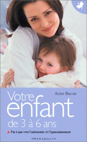 9782501026895: Votre Enfant De 3 a 6 Ans (French Edition)