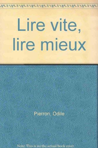 Lire vite, lire mieux: Odile Pierron Catherine
