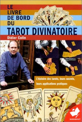 1caa4701c52e97 LE LIVRE DE BORD DU TAROT DIVINATOIRE.  Didier Colin