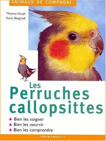 Perruches calopsytes: Haupt, Thomas, Skogstad, Karin