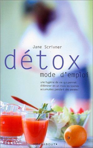 Détox mode d'emploi (Pratique): Jane Scrivner
