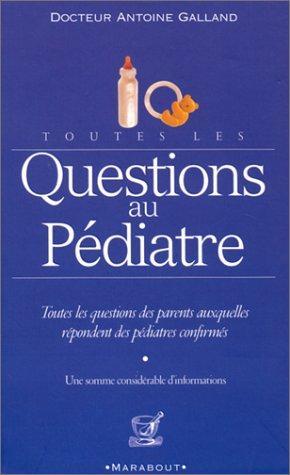 9782501034340: Toutes Les Questiona Au Pediatre (French Edition)