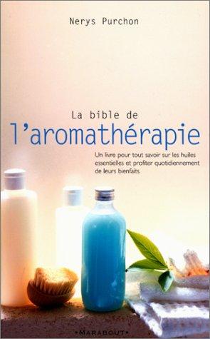 La bible de l'aromathérapie (9782501035385) by Nerys Purchon