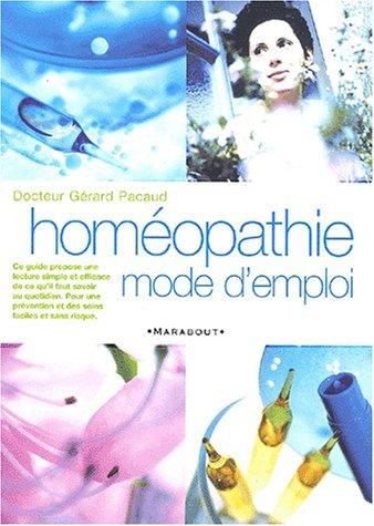 Homéopathie. Mode d'emploi (Pratique): Gérard Pacaud