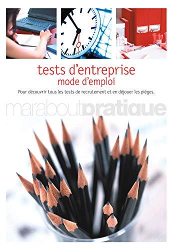 Tests d'entreprise. Mode d'emploi (Pratique): Gilles Azzopardi