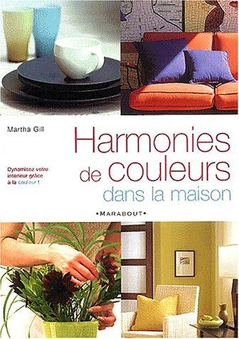 Harmonies de couleurs dans la maison (French Edition): Gill, Martha