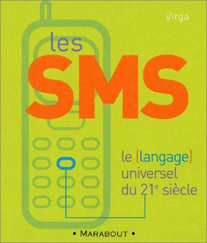 9782501037525: Les SMS : Le langage universel du 21e siècle