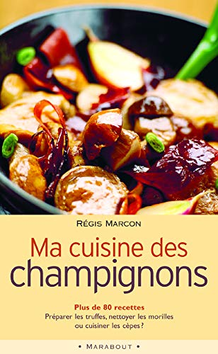9782501039116: MA Cuisine DES Champignons (French Edition)
