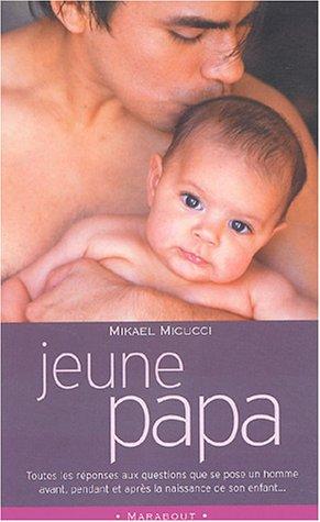 Jeune Papa (French Edition): Mikael Micucci