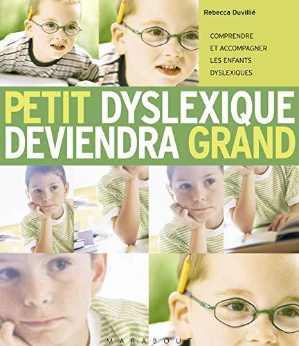 9782501040235: Petit dyslexique deviendra grand : Comprendre et accompagner les enfants dyslexiques