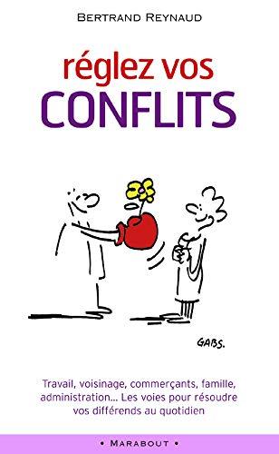 9782501040372: R�glez vos conflits : Travail, voisinage, commer�ants, famille, administration... Les voies pour r�soudre vos diff�rends au quotidien