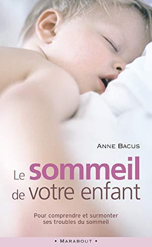 Le sommeil de votre enfant: Bacus, Anne