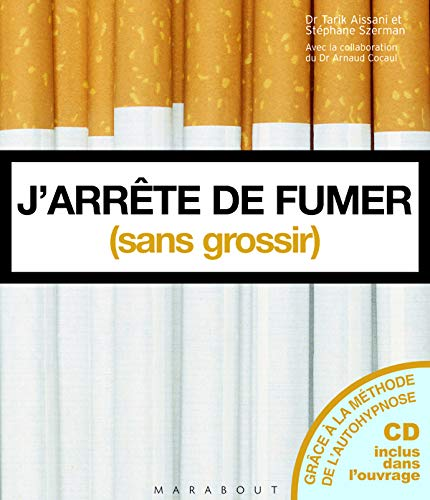 J'arrête de fumer (sans grossir) (1CD audio): Aissani, Tarik, Szerman,
