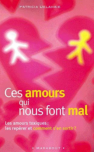9782501043441: Ces Amours Qui Nous Font Mal (Marabout psychologie)