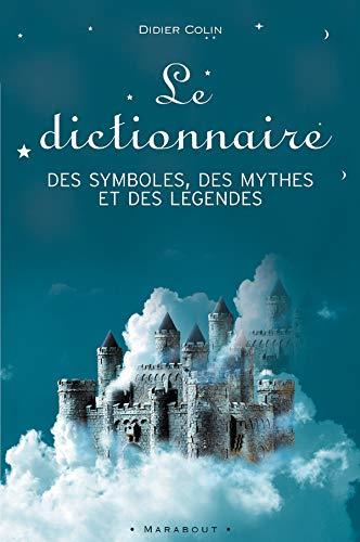 9782501044394: Le dictionnaire des symboles, des mythes et des l�gendes