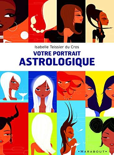 9782501044837: Votre portrait astrologique : Douze images symboliques, douze regards, douze rôles à jouer