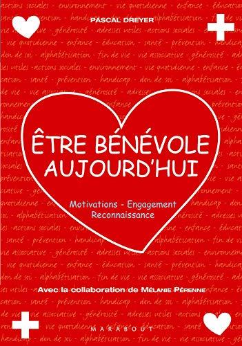 9782501045346: Etre bénévole aujourd'hui : Motivations-Engagement-Reconnaissance