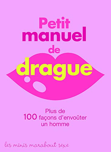 Petit manuel de la drague: Sussman, Linda