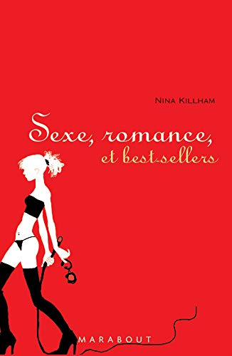 Sexe, romance et best-sellers: Nina Killham