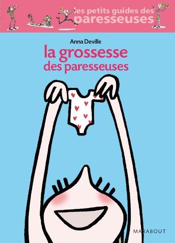 La grossesse des paresseuses (French Edition): Anna Deville