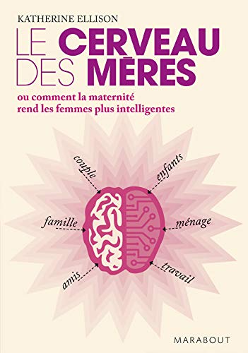 9782501050821: Le cerveau des m�res : Ou comment la maternit� rend les femmes plus intelligentes