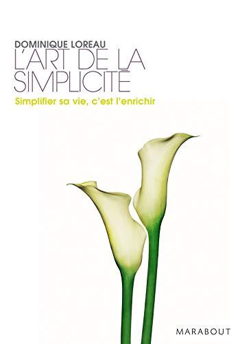 L'Art De LA Simplicite (French Edition): Loreau, Dominique