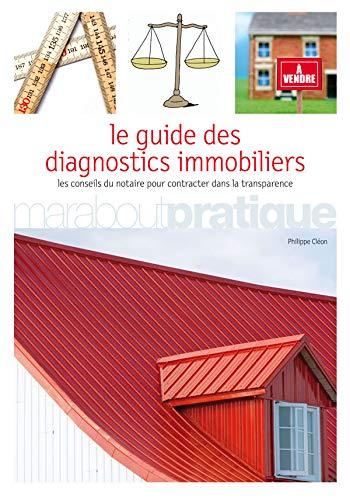 9782501051392: Le Guide des diagnostics immobiliers : Les conseils du notaire pour contracter dans la transparence