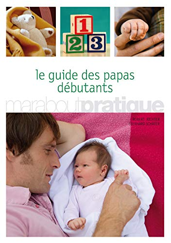 le guide des papas debutants: Collectif