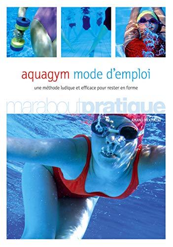 Aquagym mode d'emploi (Marabout Pratique): Amano Mekhazni