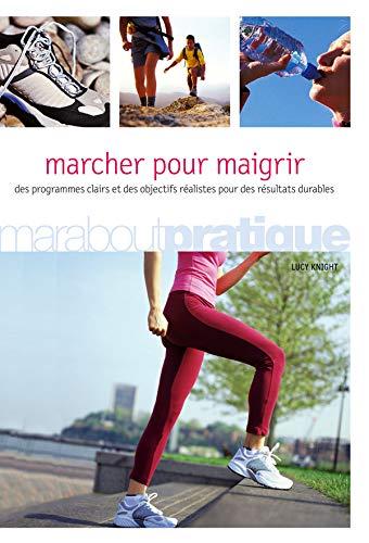 9782501051538: Marcher pour maigrir (French Edition)
