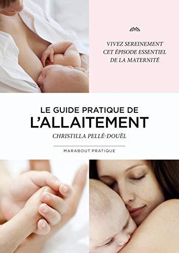 Guide de l'allaitement: Christilla Pelle-Douel