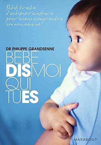 9782501052801: Bébé, dis-moi qui tu es (French Edition)