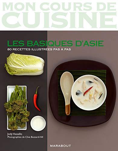9782501055925: Mon Cours De Cuisine/Les Basiques D'Asie/80 Recettes (French Edition)