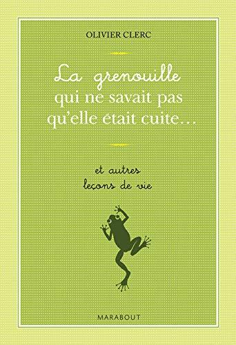 9782501056458: La Grenouille qui ne savait pas qu'elle était cuite... : Et autres leçons de vie