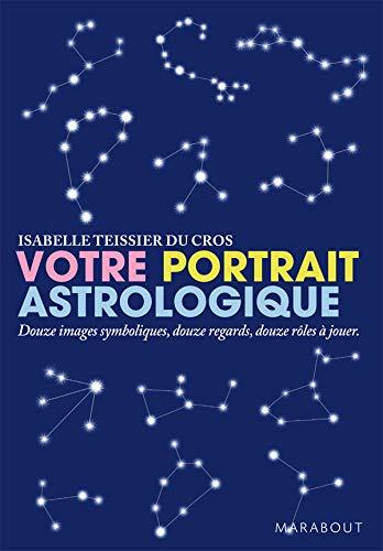9782501056939: Votre portrait astrologique : Douze images symboliques, douzes regards, douze rôles à jouer