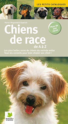 Chiens de race de A Ã Z (French Edition) (2501057090) by Debard Claire Hegewald-Kawich Horst