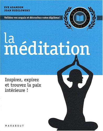 La méditation (French Edition) (2501057457) by Joan Budilovsky