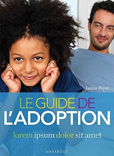 Le guide de l'adoption Peyré, Janice: Le guide de